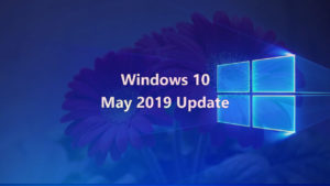 Windows 10 - May 2019 Update